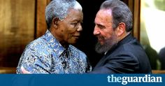 To so many Africans, Fidel Castro is a hero. Here's why | Sean Jacobs | Opinion | The Guardian