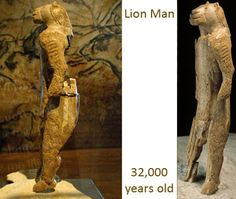 The oldest figurine ever found, the lion-masked human, is estimated to be 32,000 years old (possibly 40,000) unearthed in Chauvet Cave, France, on December 18, 1994.