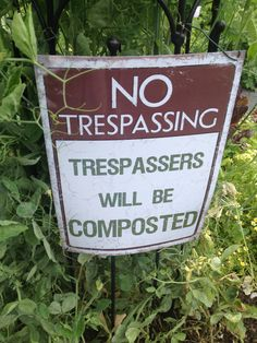 Trespassers will be