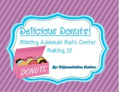Free!!  Delicious Donuts: Missing Addends Math CenterMaking TenThis is a delicious donut themed math center, focusing on missing addends.  Students will use manipulatives to find the missing addend for sums of 10.  Great practice for ways to make 10.This is appropriate for kindergarten and 1st grade, or any student that needs to work on missing addends.