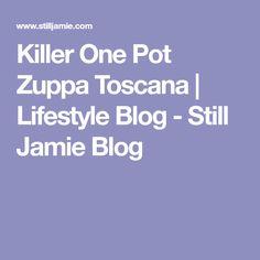 Killer One Pot Zuppa Toscana   Lifestyle Blog - Still Jamie Blog