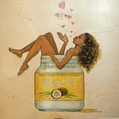 "keturahariel: """"I'm in love with the coco."" Acrylic on wood. No, I'm really in love with coconut oil tho, so many naturals are Lol. """