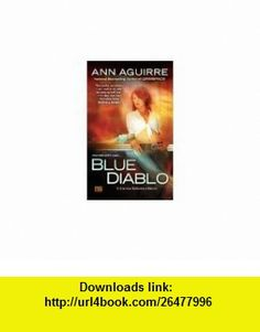 3 Corine Solomon Novels By Ann Aguirre; Blue Diablo - Hell Fire - Shady Lady (Mass Market Paperback) Ann Aguirre ,   ,  , ASIN: B0057B1QUK , tutorials , pdf , ebook , torrent , downloads , rapidshare , filesonic , hotfile , megaupload , fileserve