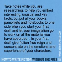 """From """"Research"""" in http://rethinkpress.com/books/how-to-write-fiction-without-the-fuss/"""