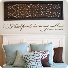 I Have Found The One My Soul Loves (wall decal from WallWritten.com).