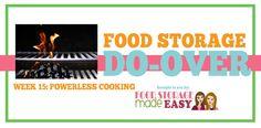 Food Storage Do-Over Week 15: Powerless Cooking