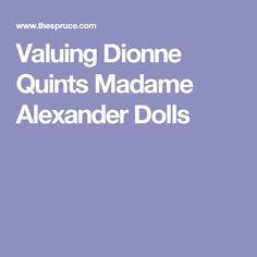 Valuing Dionne Quints Madame Alexander Dolls