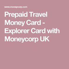 Prepaid Travel Money Card - Explorer Card with Moneycorp UK