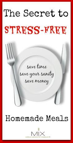 The Secret to Stress-Free Homemade Meals | www.mixwellness.com