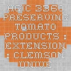 HGIC 3360 Preserving Tomato Products : Extension : Clemson University : South Carolina