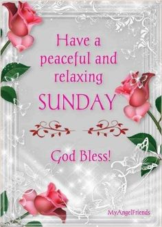 Happy sunday pinterest friends monday through friday have a peaceful and relaxing sunday god bless sunday sunday quotes sunday blessings sunday images m4hsunfo