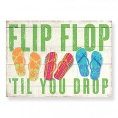 Flip Flop Flat Wall Art - Summer Trends: The Coastal Collection Flip Flop Quotes, Flip Flop Art, Pool Signs, Beach Signs, Decorating Flip Flops, Flip Flop Wreaths, No Bad Days, Beach Flip Flops, Thing 1