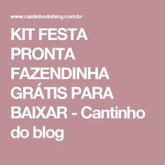 KIT FESTA PRONTA FAZENDINHA GRÁTIS PARA BAIXAR - Cantinho do blog