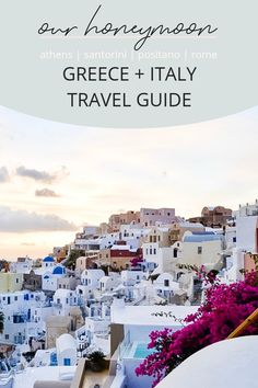 guide for Athens, Santorini, Positano, Capri and Rome Greece and Italy travel tips The post HONEYMOON Greece + Italy Guide appeared first on Woman Casual - Travel Honeymoon Destinations All Inclusive, Honeymoon Tips, Greece Honeymoon, Romantic Honeymoon, Travel Destinations, Santorini Honeymoon, Santorini Travel, Vacations, Best Places To Honeymoon