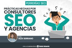 Perrerías SEO: Malas prácticas SEO con clientes | B30 Digital Marketing, Internet, Product Development