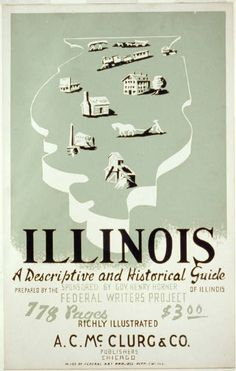 Illinois: A Descriptive and Historical Guide by the Federal Writers' Project