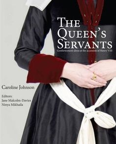 The Queen's Servants: Gentlewomen's Dress at the Accession of Henry VIII Tudor Tailor Case Studies: Amazon.es: Caroline Johnson, Jane Malcolm-Davies, Ninya Mikhaila, Michael Thomas Perry: Libros en idiomas extranjeros