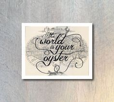 The World Is Your Oyster Vintage World Map Print - wall art, home decor, living room decor, graduation gift idea, typography print