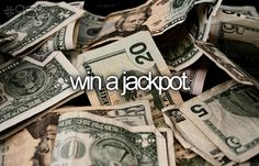 Bucket list: win a jackpot.