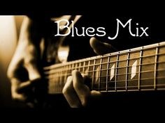 Blues Music - A 30 Min Mix Of Great Blues! Modern Blues Compilation - YouTube