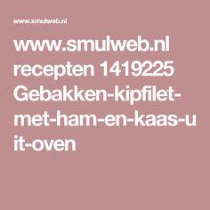 www.smulweb.nl recepten 1419225 Gebakken-kipfilet-met-ham-en-kaas-uit-oven