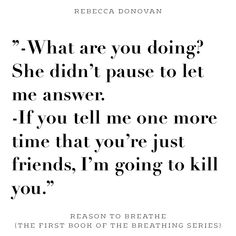 I love this part (Sara said this to Emma) Reason to Breathe - Rebecca Donovan #quotes #rebeccadonovan #TheBreathingSeries