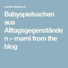 Babyspielsachen aus Alltagsgegenständen – mami from the blog