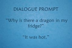 """Why is there a dragon in my fridge?"""