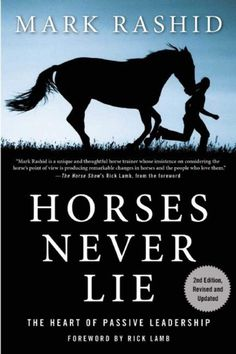 Horses Never Lie : The Heart of Passive Leadership by Mark Rashid Hardcover) for sale online Horse Books, Horse Movies, Equestrian Outfits, Equestrian Style, Equestrian Fashion, Injury Prevention, Horse Riding, Riding Gear, Horseback Riding