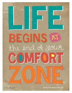 Life Begins at the End of your Comfort Zone by Kelly Angelovic, via Behance