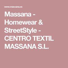 Massana - Homewear & StreetStyle - CENTRO TEXTIL MASSANA S.L.