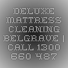 Deluxe Mattress Cleaning Belgrave | Call 1300 660 487