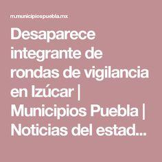 Desaparece integrante de rondas de vigilancia en Izúcar | Municipios Puebla | Noticias del estado de Puebla