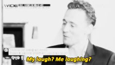 Tom Hiddleston Laughing At A Video Of Himself Laughing Is The Best Thing You'll See Today --- Never change, Tom Hiddleston, never change.