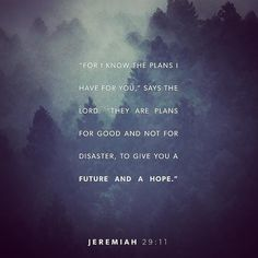 #glword For I know the plans I have for you says the Lord. They are plans for good and not for disaster to give you a future and a hope. Jeremiah 29:11 NLT #bible #bibleverse #holybible