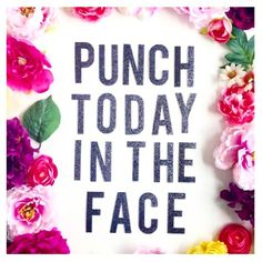 It's Monday ! Let's Punch Today in the Face!