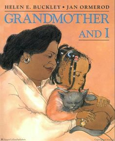 Grandmother and I By Helen E. Buckley Illustrated by Jan Ormerod