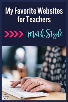 Are you a high school math teacher? This is a list of the BEST and MOST HELPFUL websites for teachers. Best of all, they're FREE!