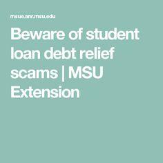 Beware of student loan debt relief scams |     MSU Extension