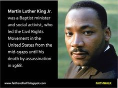 Martin Luther King Jr. was a Baptist minister and social activist, who led the Civil Rights Movement in the United States from the mid-1950s until his death by assassination in 1968.