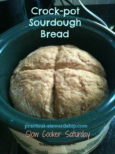 Crock-Pot Sourdough Bread - has a starter recipe.