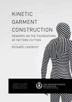 This work proposes and explores an alternative paradigm for pattern cutting that includes a new theoretical approximation of the body as well as a more kinetic method for garment construction.