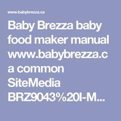 Baby brezza recipes babybrezza common media brz904320recipe baby brezza baby food maker manual babybrezza common sitemedia brz904320i forumfinder Image collections