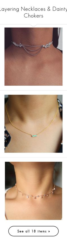 """Layering Necklaces & Dainty Chokers"" by bodykandycouture ❤ liked on Polyvore featuring necklace, choker, delicate, dainty, jewelry, necklaces, choker pendant necklace, diamond pendant necklace, choker necklace and diamond jewelry"