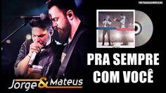 Jorge e Mateus - Pra sempre com você - Áudio Oficial