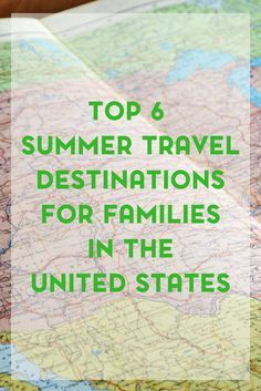 Planning a summer vacation? Be sure to check out these 6 summer travel destinations for families in the United States.