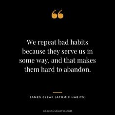 We repeat bad habits because they serve us in some way, and that makes them hard to abandon. Habit Quotes, True Quotes, Best Quotes, Behavior Quotes, Behavior Change, Self Improvement Tips, Bad Habits, How To Run Longer, Quotations