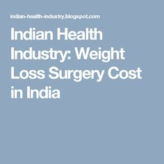 Indian Health Industry: Weight Loss Surgery Cost in India