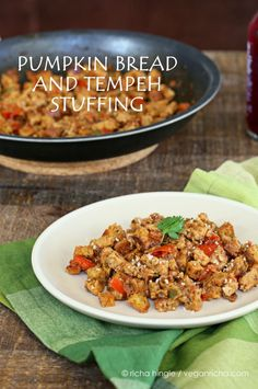 My Thanksgiving stuffing. Never need and excuse to cook with tempeh.Vegan Pumpkin Bread and Tempeh Stuffing Veg Recipes, Delicious Vegan Recipes, Whole Food Recipes, Vegetarian Recipes, Cooking Recipes, Vegan Vegetarian, Tasty, Vegan Thanksgiving Dinner, Thanksgiving Recipes