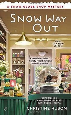 Snow Way Out (Snow Globe Shop Mystery, A Book by Christine Husom. A cozy mystery series. Cozy Mysteries, Best Mysteries, Murder Mysteries, I Love Books, Good Books, Books To Read, Big Books, Free Books, Mystery Novels